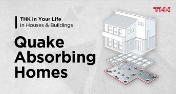THK in Your Life  In Houses  Buildings
